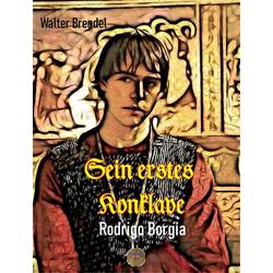 Sein erstes Konklave: eBook von Walter Brendel