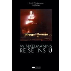 Winkelmanns Reise ins U als Buch von Adolf Winkelmann/ Jost Krüger
