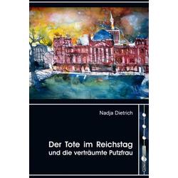 Der Tote im Reichstag und die verträumte Putzfrau