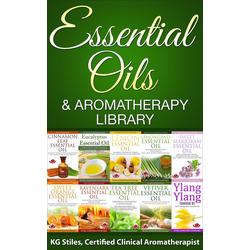 Essential Oils & Aromatherapy Library (Essential Oil Healing Bundles): eBook von KG STILES