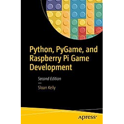 Python  PyGame  and Raspberry Pi Game Development. Sloan Kelly  - Buch