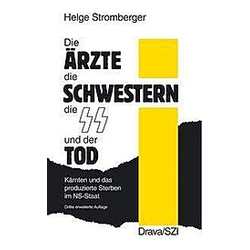 Die Ärzte  die Schwestern  die SS und der Tod. Helge Stromberger  - Buch