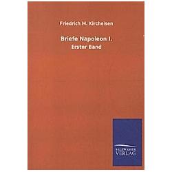 Briefe Napoleon I.. Kaiser Napoleon I. Bonaparte  - Buch