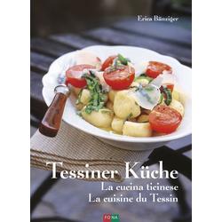Tessiner Küche - La cucina ticinese - La cuisine du Tessin als Buch von Erica Bänziger