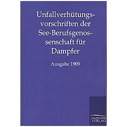 Unfallverhütungsvorschriften der See-Berufsgenossenschaft für Dampfer. ohne Autor  - Buch