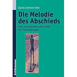 Die Melodie des Abschieds. Sylvia Zwettler-Otte  - Buch