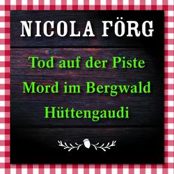 Tod auf der Piste / Mord im Bergwald / Hüttengaudi
