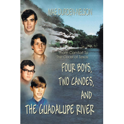 Four Boys Two Canoes and the Guadalupe River als Taschenbuch von Mae Durden-Nelson