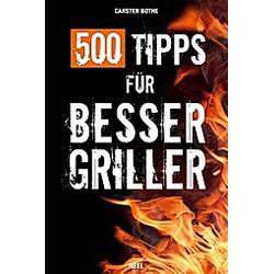 500 Tipps für Bessergriller. Carsten Bothe  - Buch
