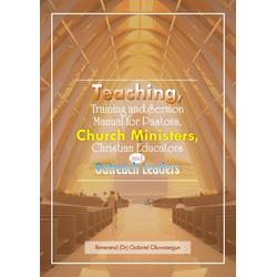 Teaching Training and Sermon Manual for Pastors Church Ministers...: eBook von Gabriel Oluwasegun