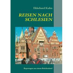 REISEN NACH SCHLESIEN: eBook von Ekkehard Kuhn