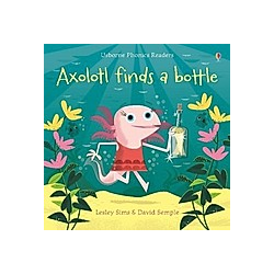 Axolotl Finds a Bottle. Lesley Sims  - Buch