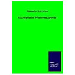 Evangelische Pfarramtsagende. Alexander Schmeling  - Buch