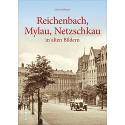 Reichenbach Mylau Netzschkau als Buch von Gero Fehlhauer