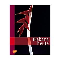 Ikebana heute; Ikebana today - Buch