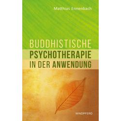 Buddhistische Psychotherapie in der Anwendung: Buch von Matthias Ennenbach