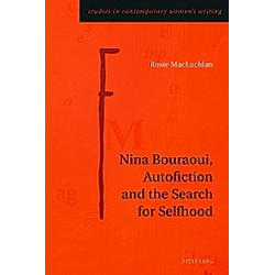 Nina Bouraoui  Autofiction and the Search for Selfhood. Rosie Maclachlan  - Buch