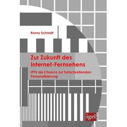 Zur Zukunft des Internet-Fernsehens als Buch von Ronny Schmidt