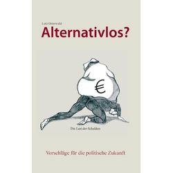 Alternativlos? als Buch von Lutz Osterwald