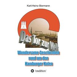 Das Tor zur Welt als Buch von Karl-Heinz Biermann