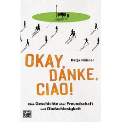 Okay danke ciao!: eBook von Katja Hübner