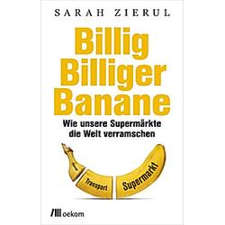 Billig.Billiger.Banane. Sarah Zierul  - Buch