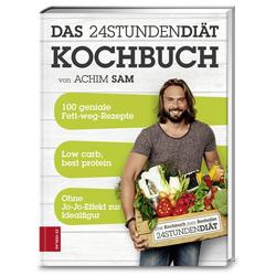 24STUNDENDIÄT - Das Kochbuch als Buch von Achim Sam