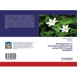 Development of Greenhouse Monitoring using WSN through NodeMCU als Buch von Geethamani Rajamani/ Jaganathan s/ Kannaki s