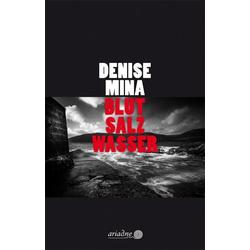 Blut Salz Wasser als Buch von Denise Mina
