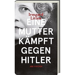 Eine Mutter kämpft gegen Hitler. Irmgard Litten  - Buch