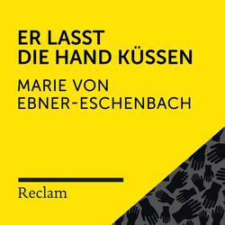 Ebner-Eschenbach: Er lasst die Hand küssen als Hörbuch Download von Marie von Ebner-Eschenbach