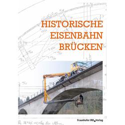 Historische Eisenbahnbrücken.: eBook von