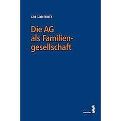 Die AG als Familiengesellschaft. Gregor Frotz  - Buch