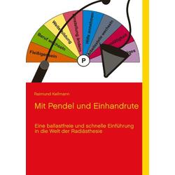 Mit Pendel und Einhandrute: Buch von Raimund Kellmann