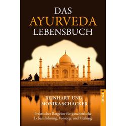 Das Ayurveda Lebensbuch als Buch von Monika Schacker/ Reinhart Schacker