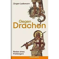 Gegen Drachen. Jürgen Lodemann  - Buch