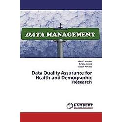 Data Quality Assurance for Health and Demographic Research. Mieks Twumasi  Gideon Nimako  Sanjay Juveka  - Buch