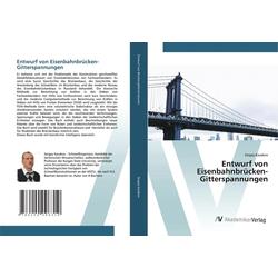 Entwurf von Eisenbahnbrücken-Gitterspannungen: Buch von Sergey Kazakov