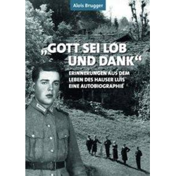 Gott sei Lob und Dank als Buch von Alois Brugger