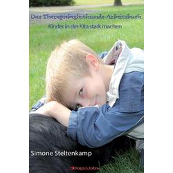 Das Therapiebegleithunde-Arbeitsbuch: eBook von Simone Steltenkamp