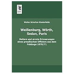 Weißenburg  Wörth  Sedan  Paris. Walter Schultze-Klosterfelde  - Buch