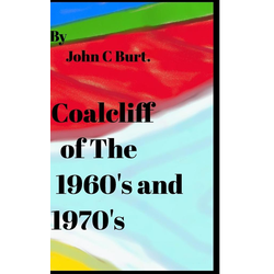 Coalcliff of The 1960's and the 1970's. als Buch von John C Burt