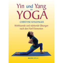 Yin und Yang im Yoga als Buch von Christine Ranzinger