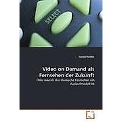Video on Demand als Fernsehen der Zukunft. Daniel Remler  - Buch