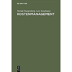 Kostenmanagement. Lutz Kaufmann  Harald Hungenberg  - Buch