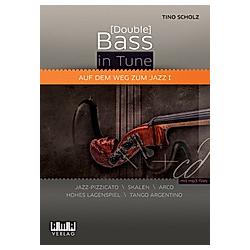 (Double) Bass in Tune. Auf dem Weg zum Jazz  für Bassgitarre u. Kontrabass  m. Audio-CD. Tino Scholz  - Buch