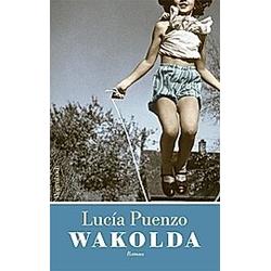 Wakolda. Lucía Puenzo  - Buch