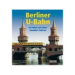 Berliner U-Bahn. Jürgen Meyer-Kronthaler  Klaus Kurpjuweit  - Buch