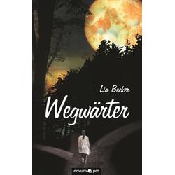 Wegwärter als Buch von Lia Becker