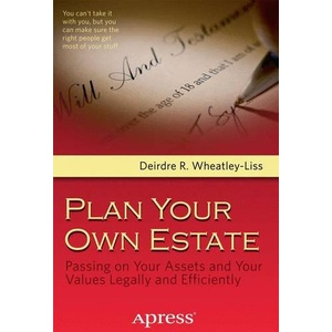 Plan Your Own Estate Passing on Your Assets and Your Values Legally and Efficiently